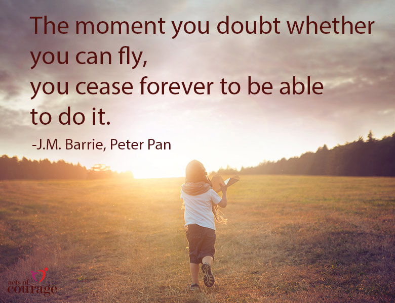 The moment you doubt whether you can fly, you cease forever to be able to do it. | theactsofcourage.com