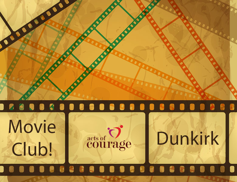 The Acts of Courage Movie Club - Dunkirk